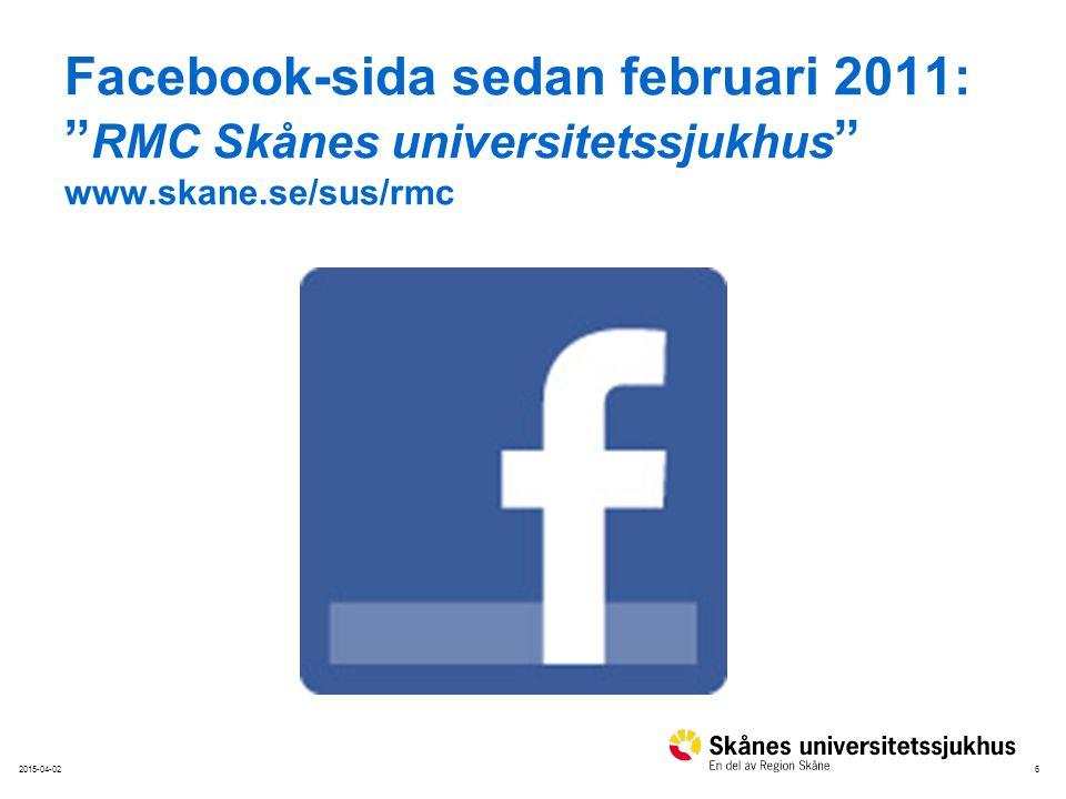 62015-04-02 Facebook-sida sedan februari 2011: RMC Skånes universitetssjukhus www.skane.se/sus/rmc