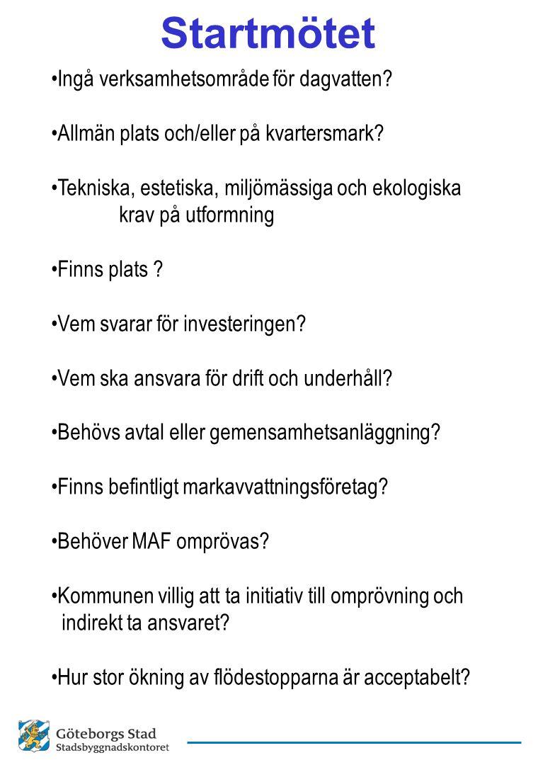 Startmötet Ingå verksamhetsområde för dagvatten? Allmän plats och/eller på kvartersmark? Tekniska, estetiska, miljömässiga och ekologiska krav på utfo