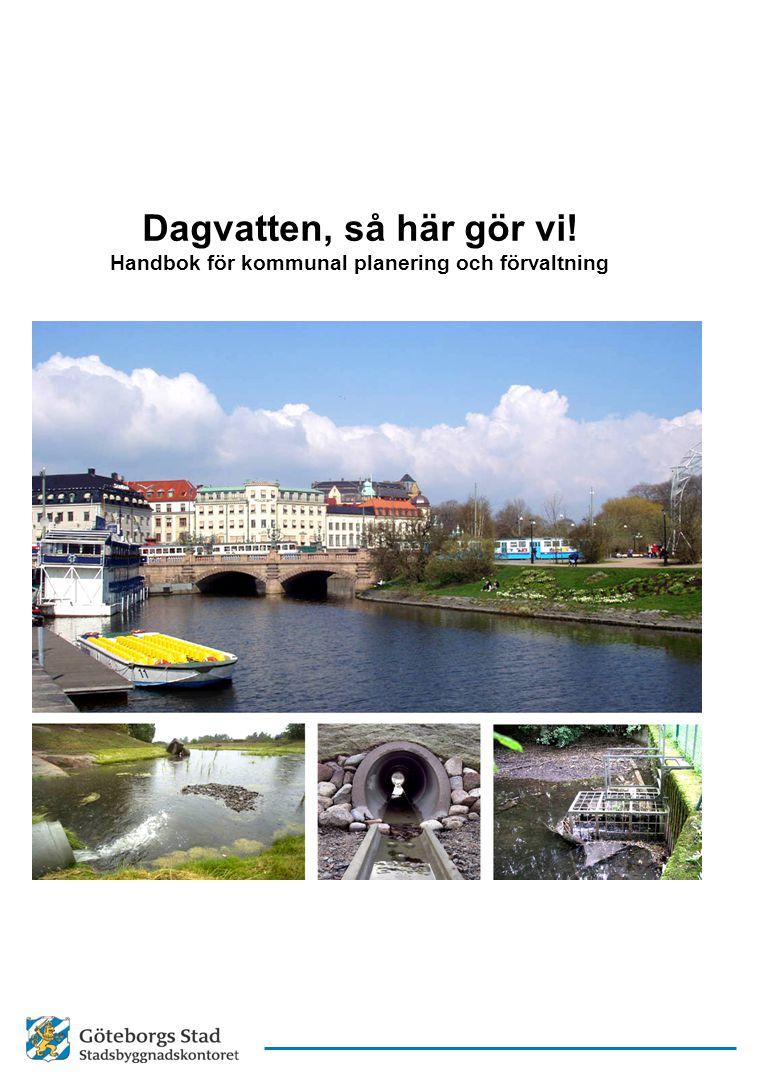 Dagvatten, så här gör vi! Handbok för kommunal planering och förvaltning