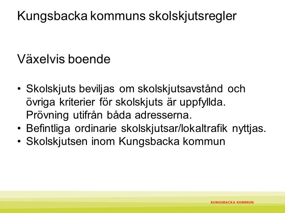 Kungsbacka kommuns skolskjutsregler Växelvis boende Skolskjuts beviljas om skolskjutsavstånd och övriga kriterier för skolskjuts är uppfyllda. Prövnin