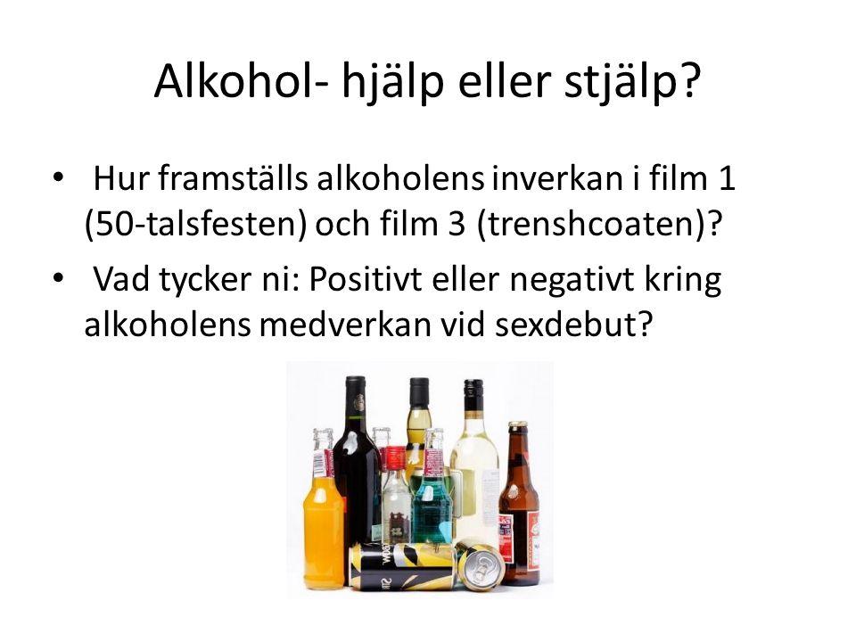 Alkohol- hjälp eller stjälp.