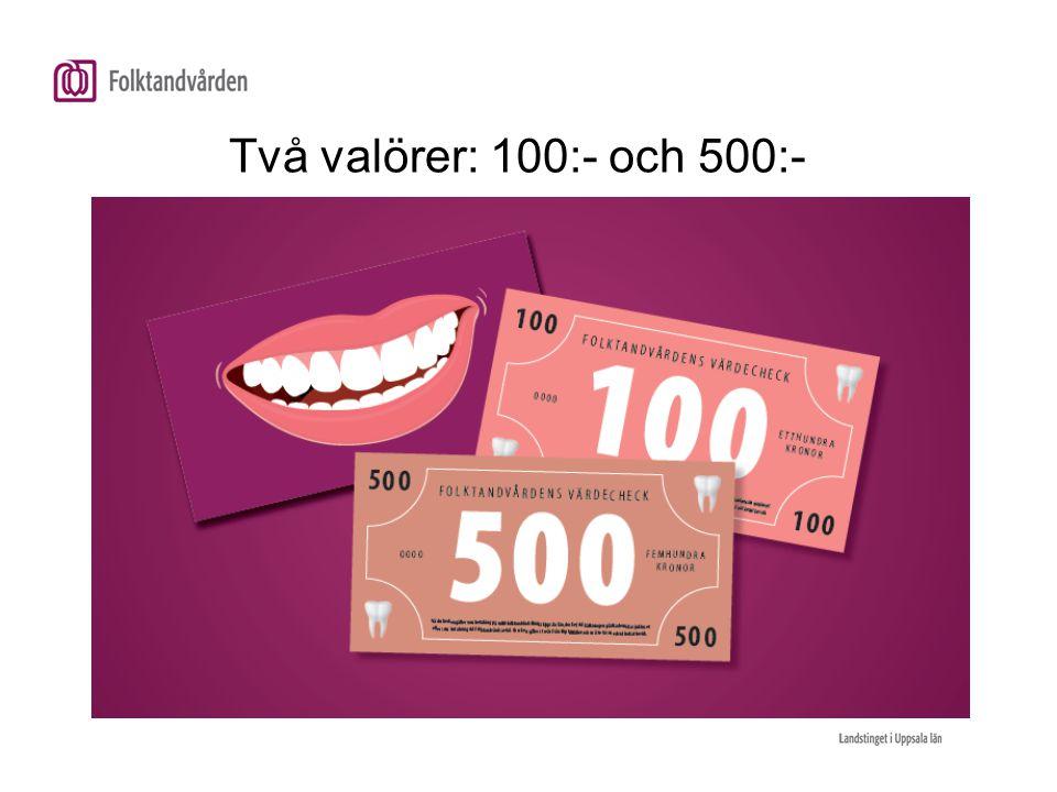 Två valörer: 100:- och 500:-