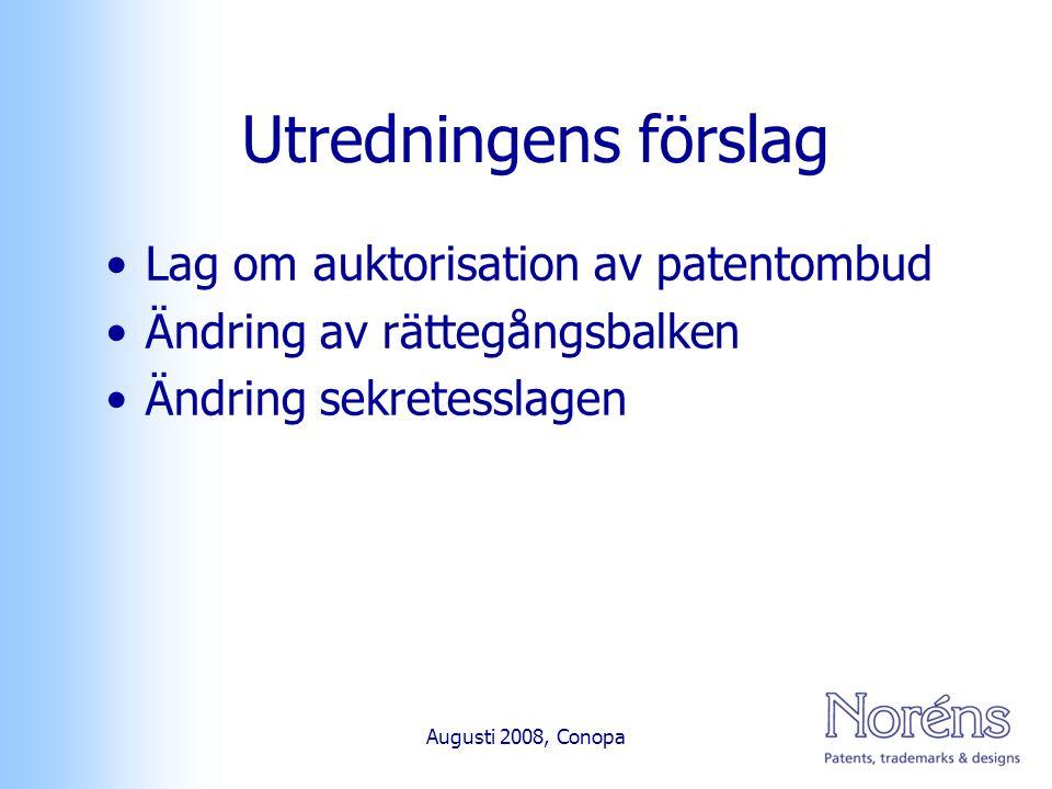 Lag om auktorisation av patentombud Krav på grundläggande teoretisk utbildning Kunskapsprov Tillsyn av verksamma Disciplinära åtgärder Augusti 2008, Conopa