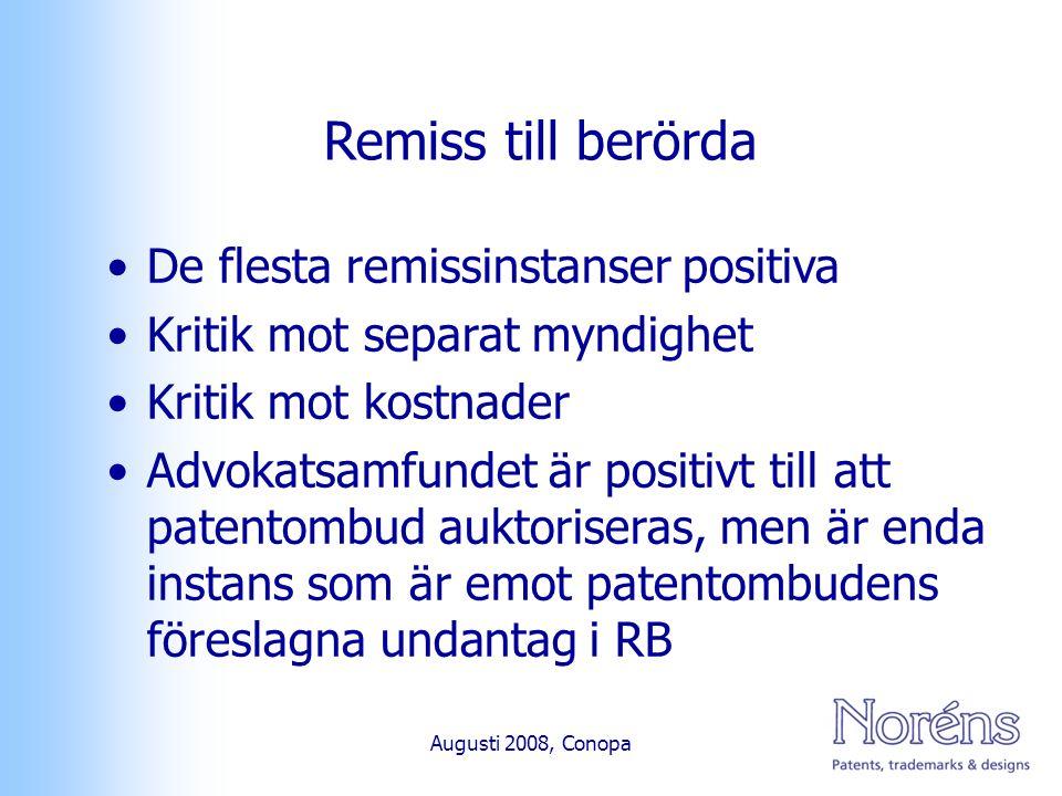 http://www.regeringen.se SÖK: SOU 2007:27 Augusti 2008, Conopa