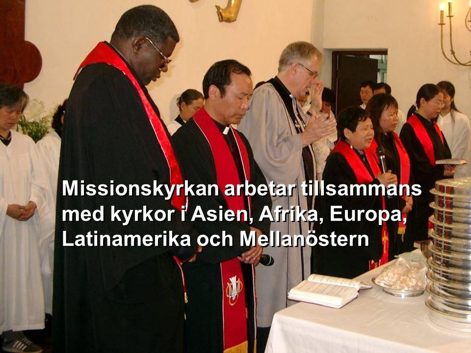 Hälso- och sjukvård Missionskyrkan arbetar tillsammans med kyrkor i Asien, Afrika, Europa, Latinamerika och Mellanöstern