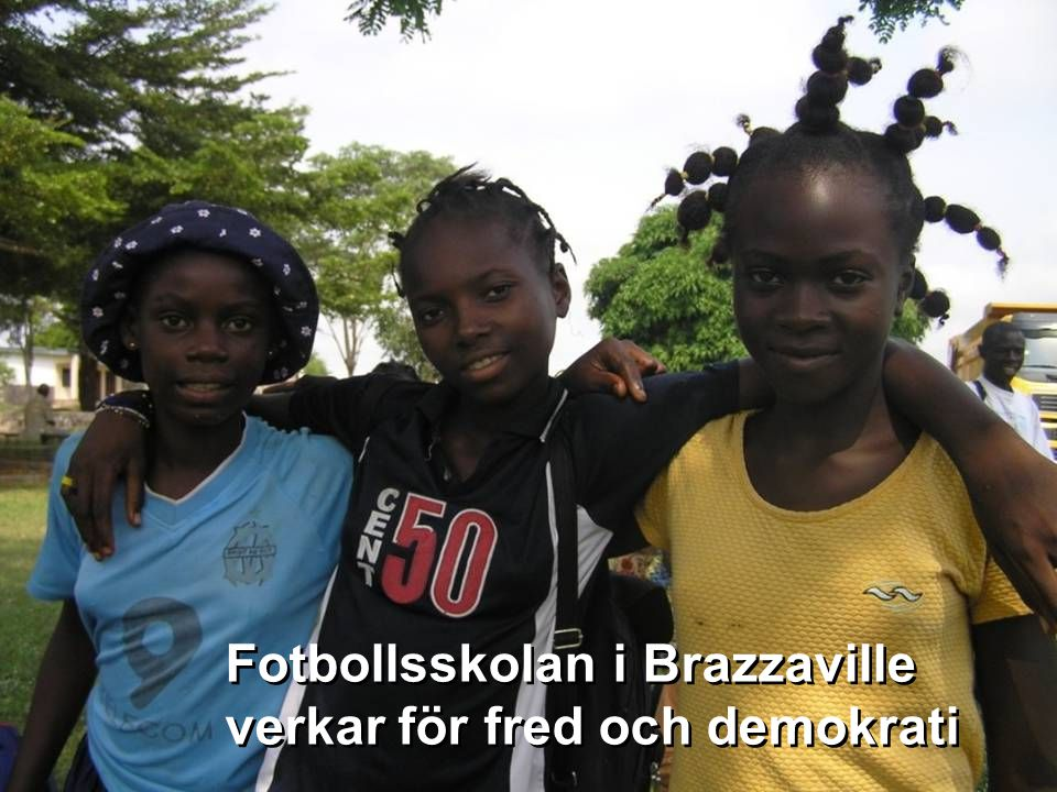 Fotbollsskolan i Brazzaville verkar för fred och demokrati