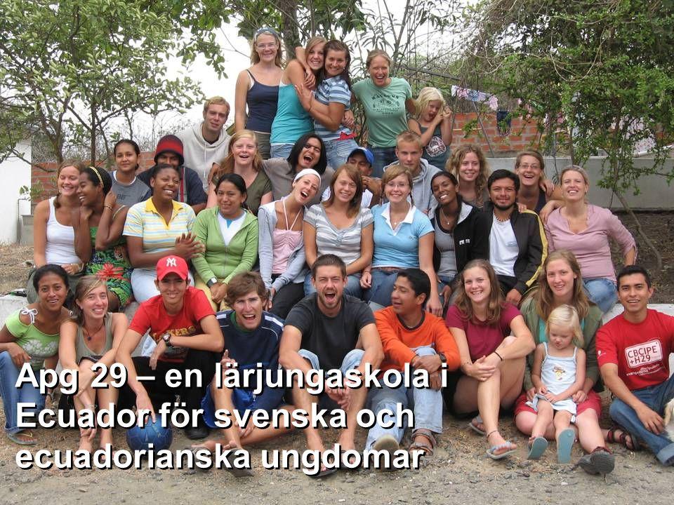 Apg 29 – en lärjungaskola i Ecuador för svenska och ecuadorianska ungdomar Apg 29 – en lärjungaskola i Ecuador för svenska och ecuadorianska ungdomar