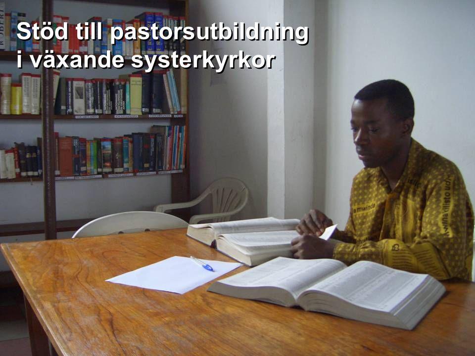 Stöd till pastorsutbildning i växande systerkyrkor Stöd till pastorsutbildning i växande systerkyrkor