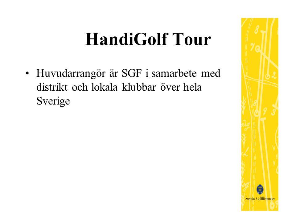 HandiGolf Tour Huvudarrangör är SGF i samarbete med distrikt och lokala klubbar över hela Sverige