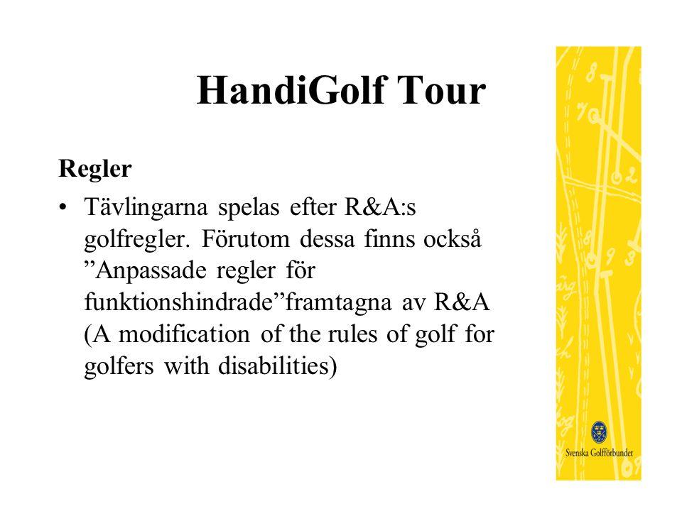 """HandiGolf Tour Regler Tävlingarna spelas efter R&A:s golfregler. Förutom dessa finns också """"Anpassade regler för funktionshindrade""""framtagna av R&A (A"""