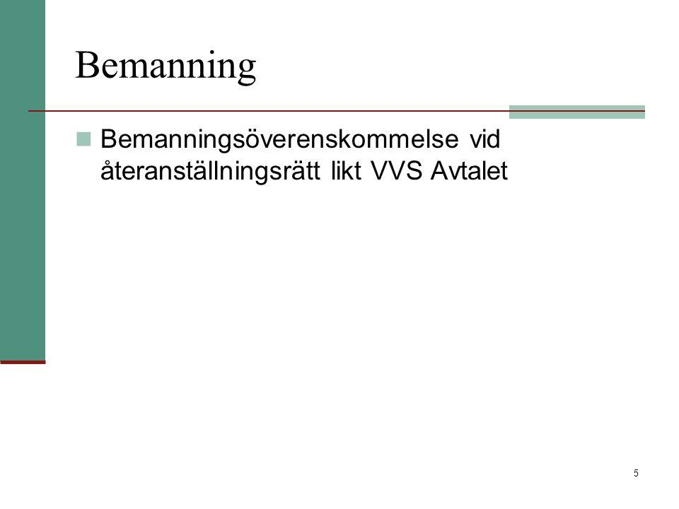 5 Bemanning Bemanningsöverenskommelse vid återanställningsrätt likt VVS Avtalet
