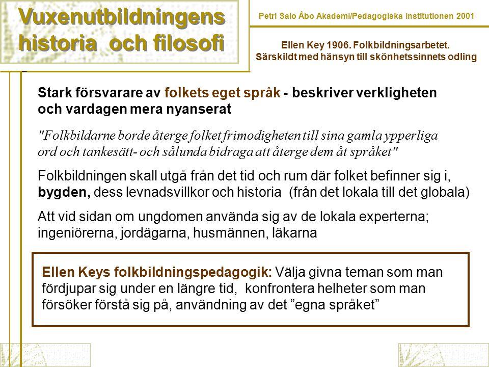 Vuxenutbildningens historia och filosofi Vuxenutbildningens historia och filosofi Petri Salo Åbo Akademi/Pedagogiska institutionen 2001 Stark försvara