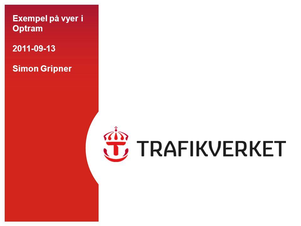 Exempel på vyer i Optram 2011-09-13 Simon Gripner
