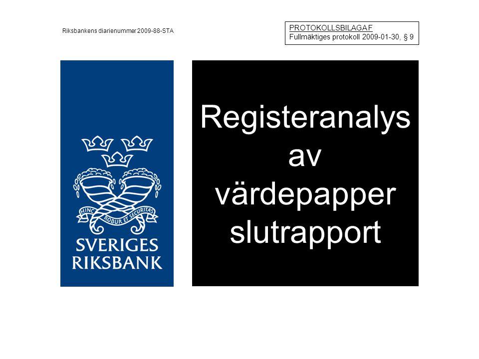 Registeranalys av värdepapper slutrapport PROTOKOLLSBILAGA F Fullmäktiges protokoll 2009-01-30, § 9 Riksbankens diarienummer 2009-88-STA