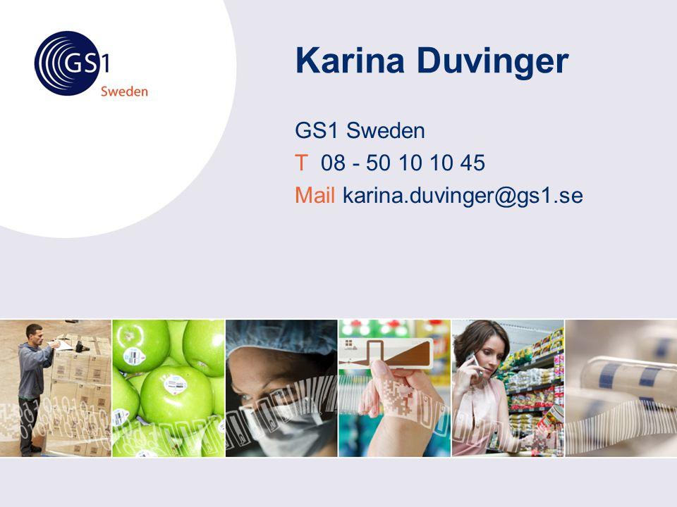 Karina Duvinger GS1 Sweden T 08 - 50 10 10 45 Mail karina.duvinger@gs1.se