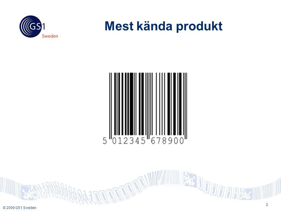 © 2009 GS1 Sweden Mest kända produkt 2