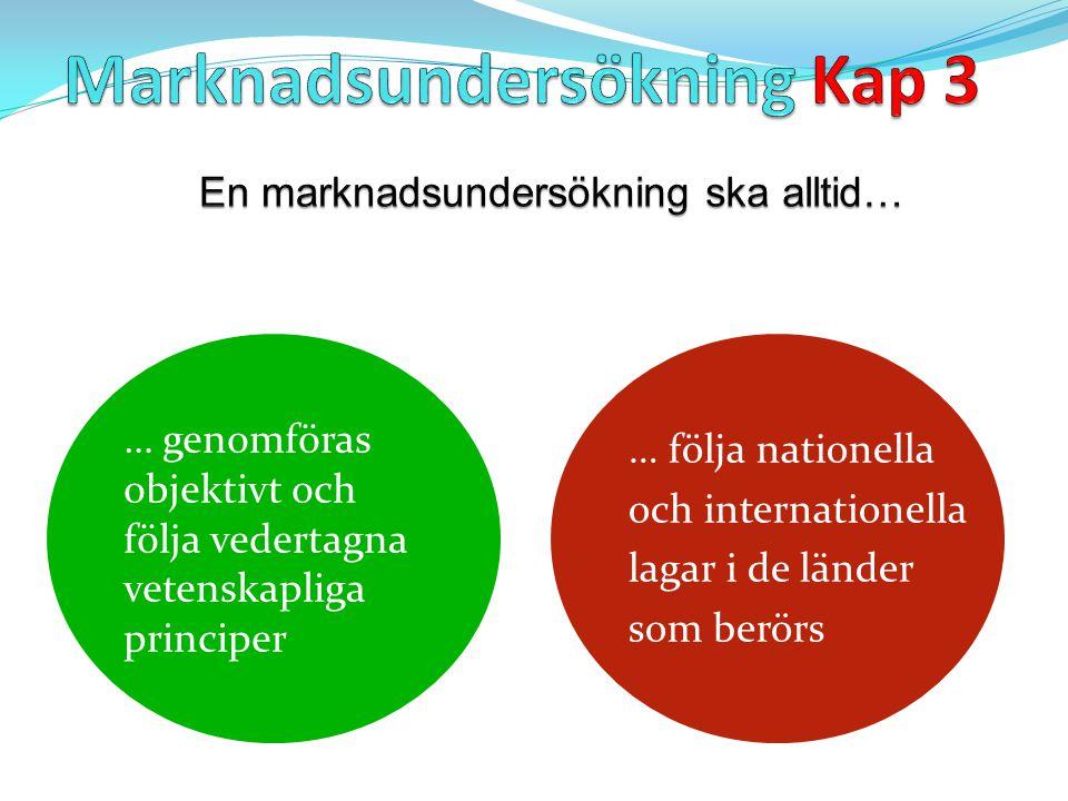 … genomföras objektivt och följa vedertagna vetenskapliga principer … följa nationella och internationella lagar i de länder som berörs