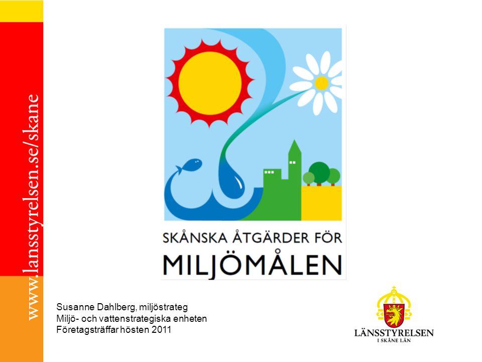 Susanne Dahlberg, miljöstrateg Miljö- och vattenstrategiska enheten Företagsträffar hösten 2011