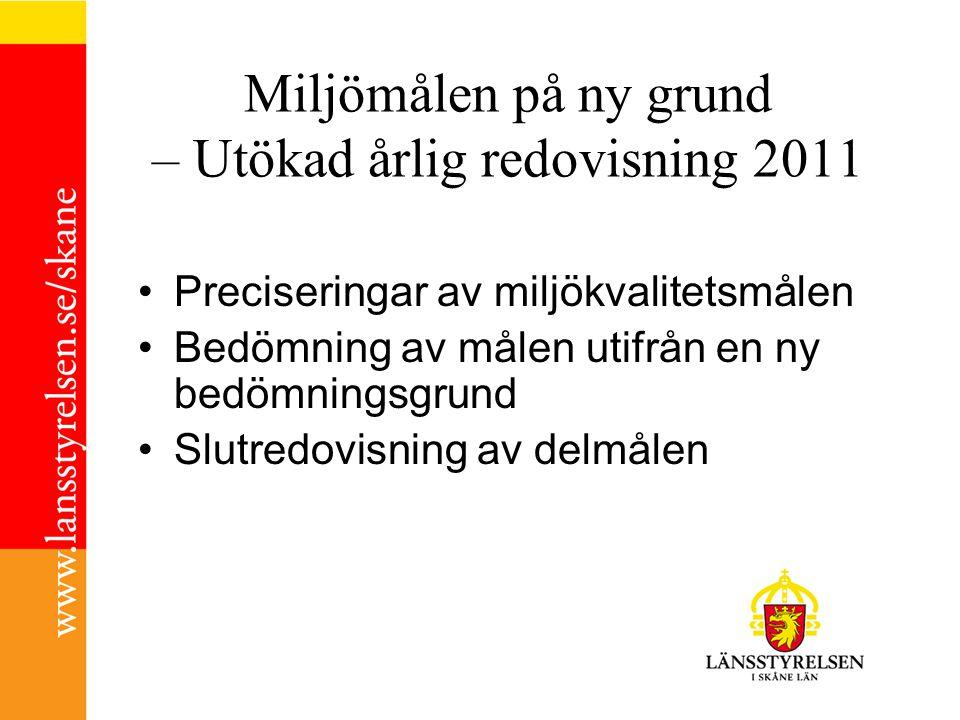 Miljömålen på ny grund – Utökad årlig redovisning 2011 Preciseringar av miljökvalitetsmålen Bedömning av målen utifrån en ny bedömningsgrund Slutredov