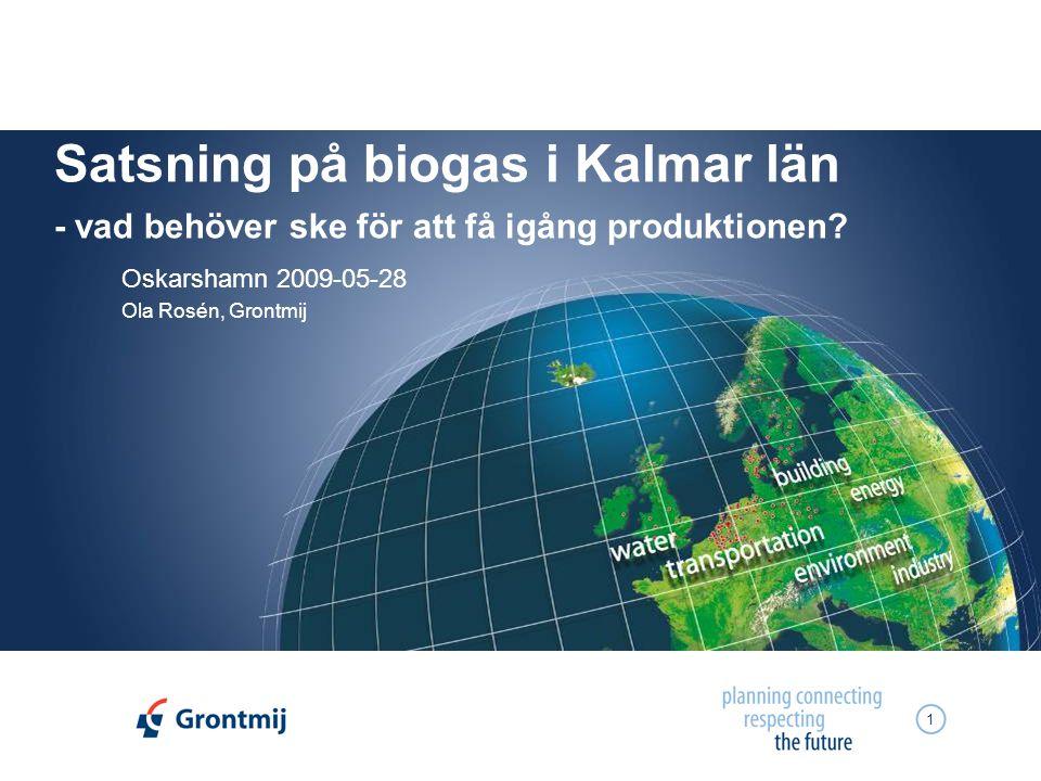 1 Satsning på biogas i Kalmar län - vad behöver ske för att få igång produktionen.
