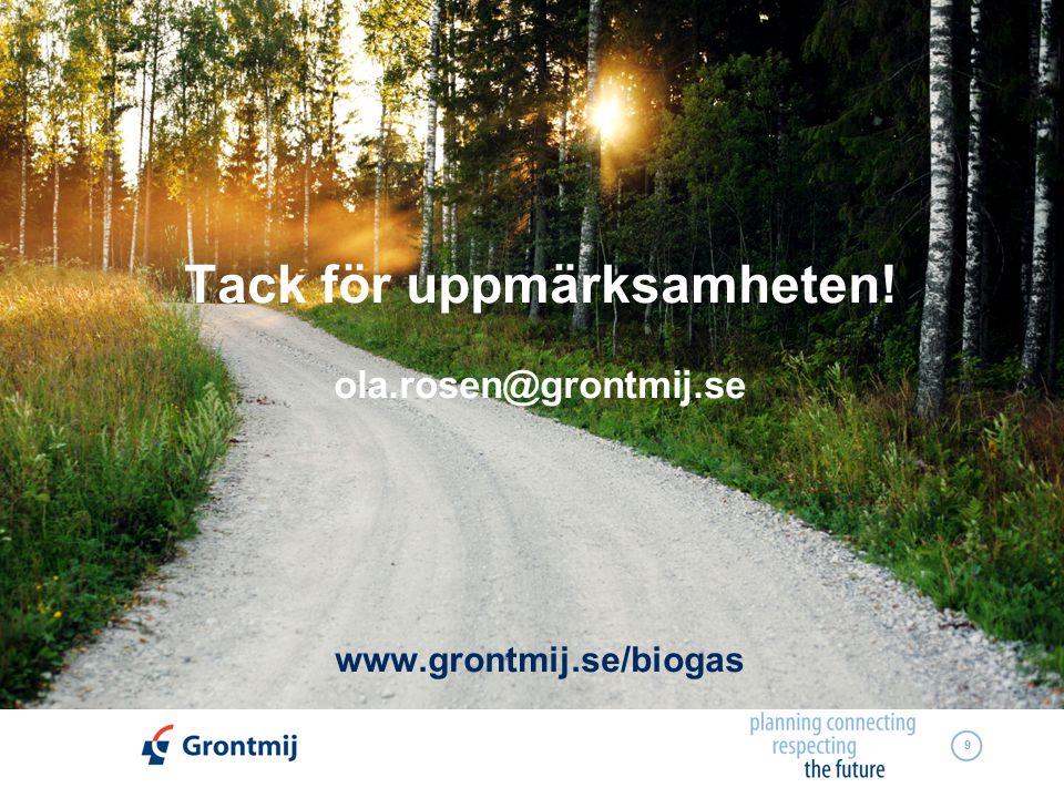 9 Tack för uppmärksamheten! ola.rosen@grontmij.se www.grontmij.se/biogas
