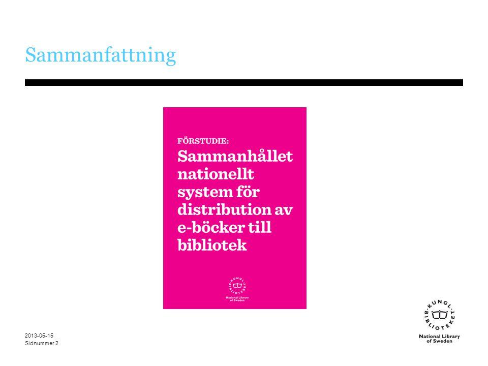 Sidnummer Bakgrund 2013-05-15 3 Ur Litteraturutredningens slutbetänkande (SOU 2012:65, s. 416):