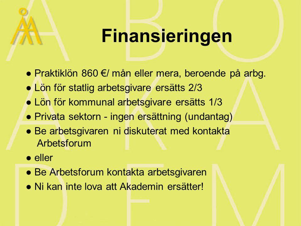 Finansieringen ● Praktiklön 860 €/ mån eller mera, beroende på arbg.