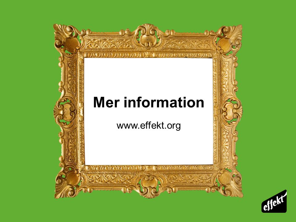 Mer information www.effekt.org