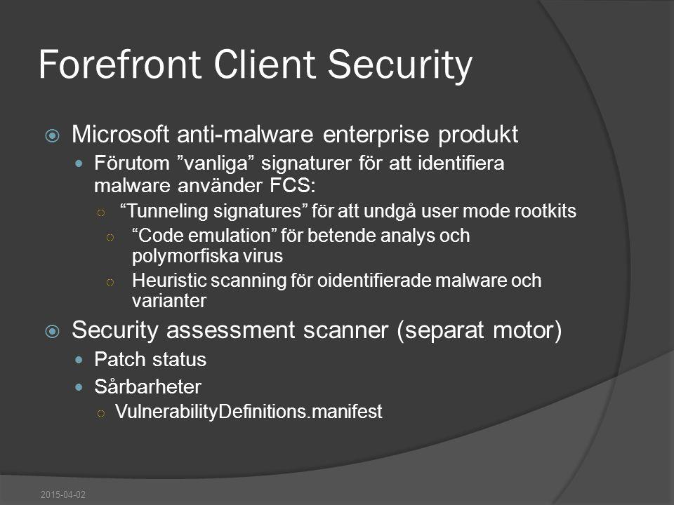 """Forefront Client Security  Microsoft anti-malware enterprise produkt Förutom """"vanliga"""" signaturer för att identifiera malware använder FCS: ○ """"Tunnel"""