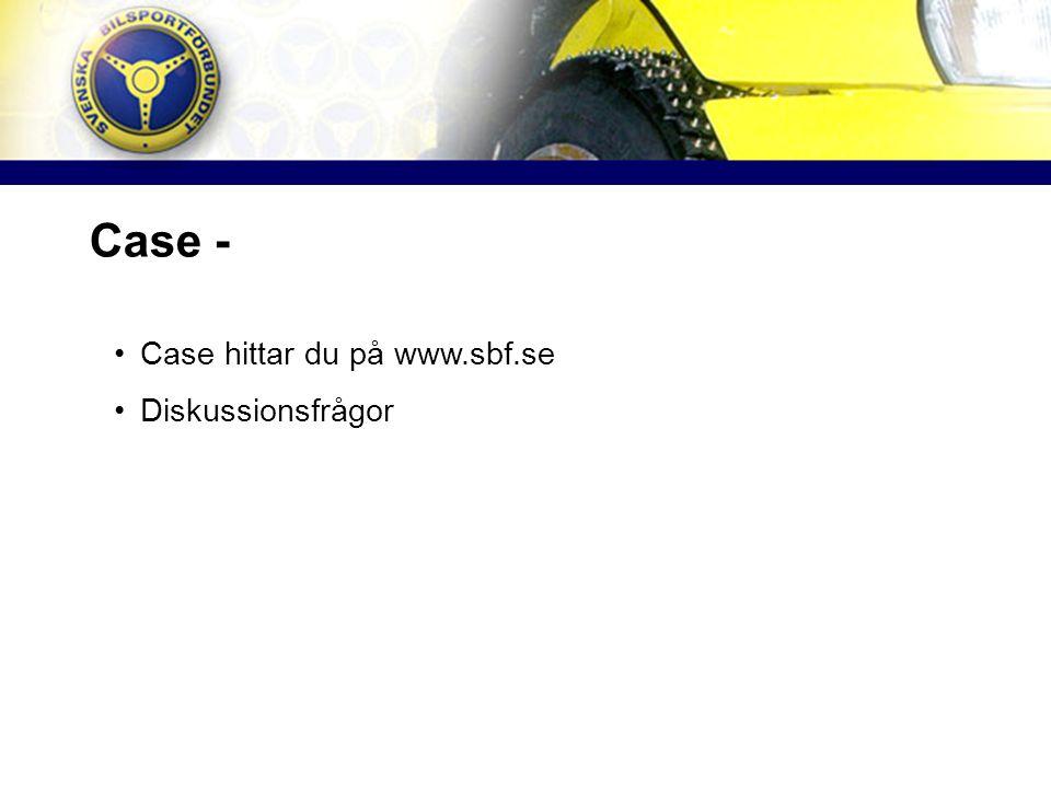 Case - Case hittar du på www.sbf.se Diskussionsfrågor