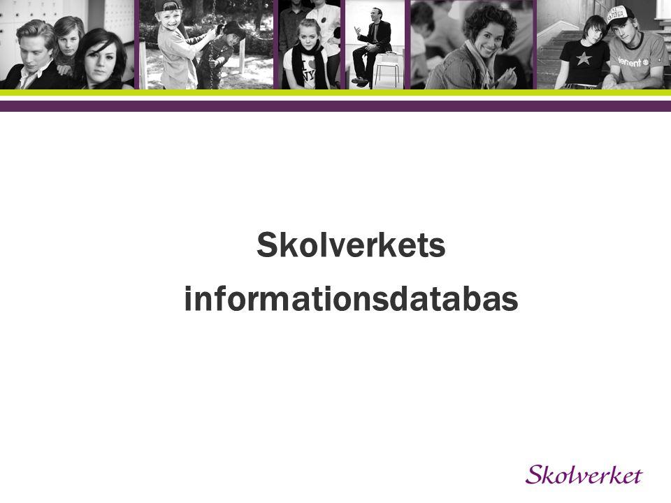 Skolverkets informationsdatabas Databasens funktioner: -Kontrollera tidigare utbetalningar -Registrera beviljanden -Skapa och skicka rekvisitioner