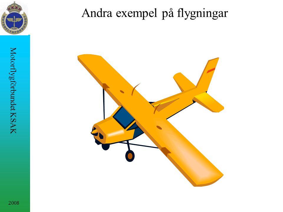 2008 Motorflygförbundet KSAK Andra exempel på flygningar