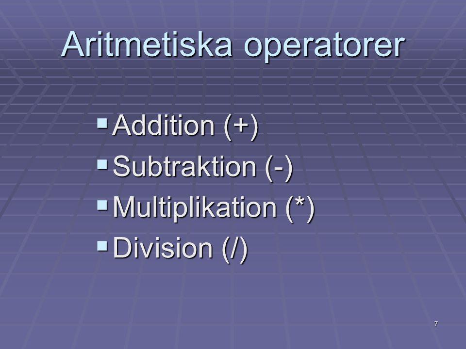 8 Jämförelseoperatorer  Lika med=  Inte lika med != eller <>  <Mindre än  <=Mindre än eller lika med  >Större än  >=Större än eller lika med  BETWEEN ANDTest av intervall  IS NULLTest av NULL-värde