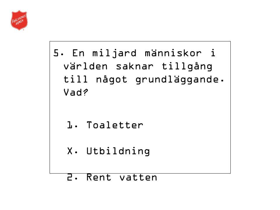 6.I vilket av följande länder stöder Frälsningsarmén i Sverige ett eller flera utvecklingsprojekt.