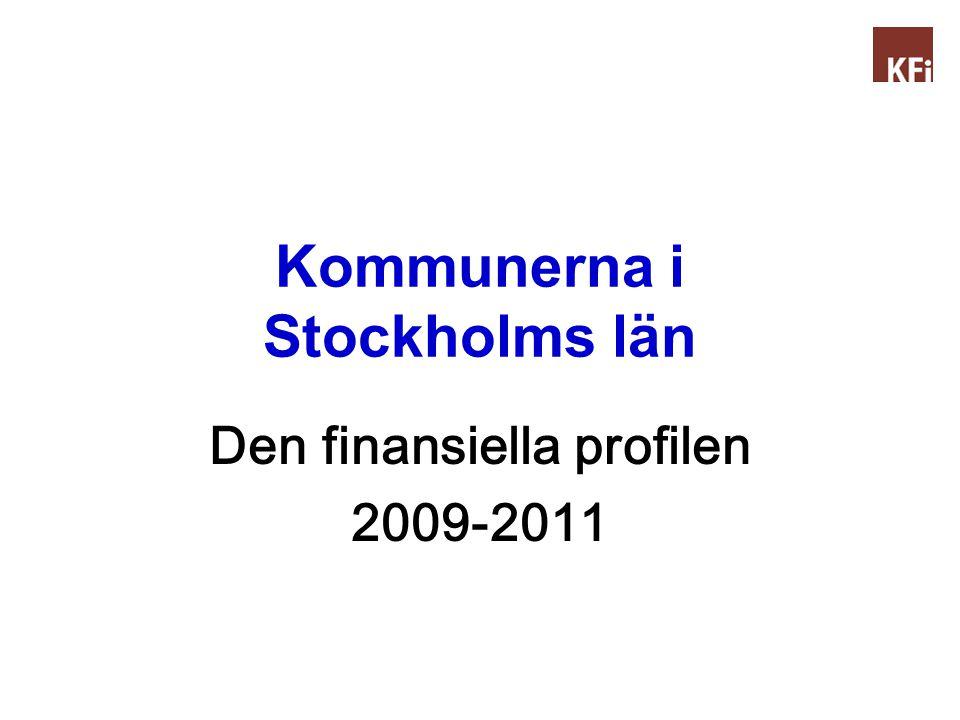 Kommunerna i Stockholms län Den finansiella profilen 2009-2011