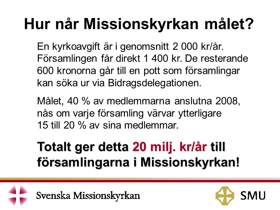 Hur når Missionskyrkan målet. En kyrkoavgift är i genomsnitt 2 000 kr/år.
