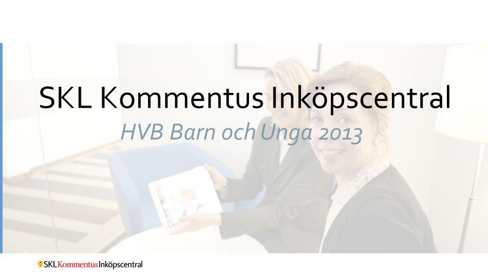 SKL Kommentus Inköpscentral HVB Barn och Unga 2013