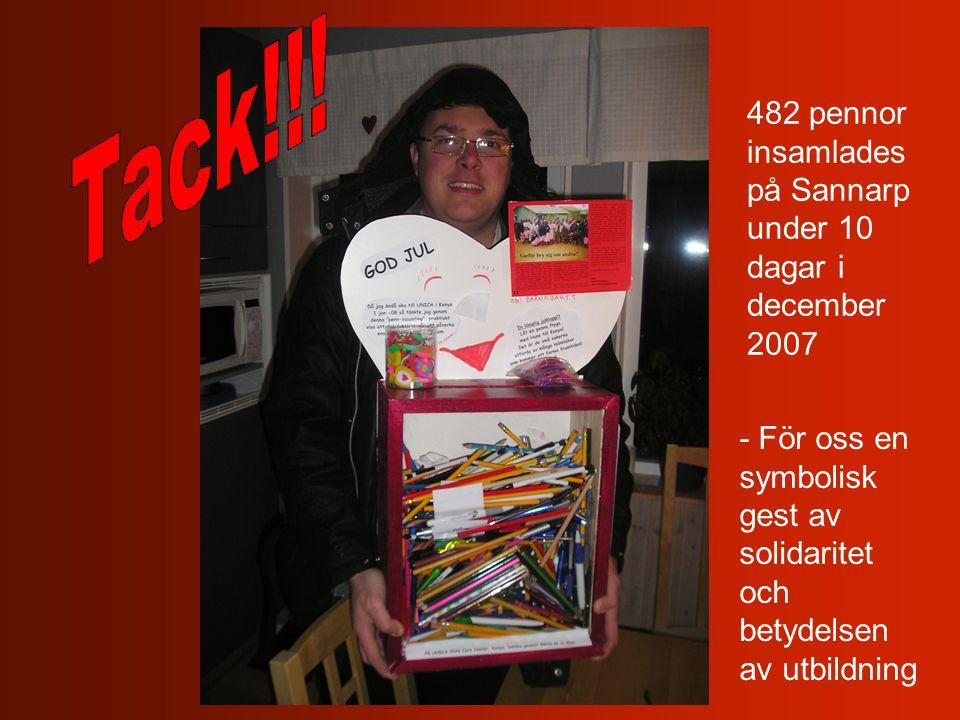 482 pennor insamlades på Sannarp under 10 dagar i december 2007 - För oss en symbolisk gest av solidaritet och betydelsen av utbildning