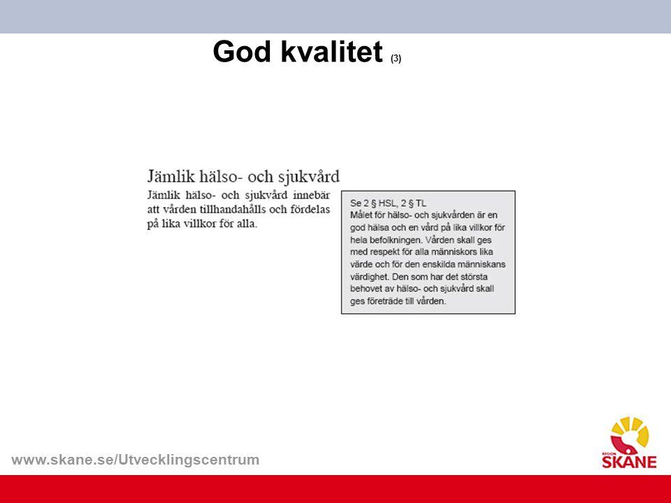 www.skane.se/Utvecklingscentrum God kvalitet (3)