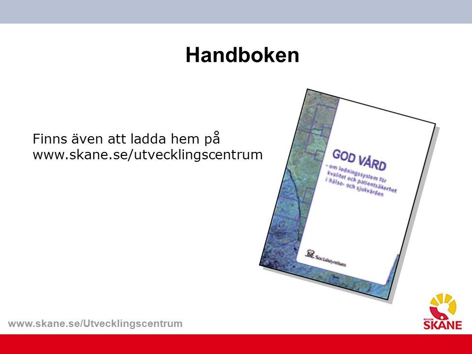 www.skane.se/Utvecklingscentrum Handboken Finns även att ladda hem på www.skane.se/utvecklingscentrum