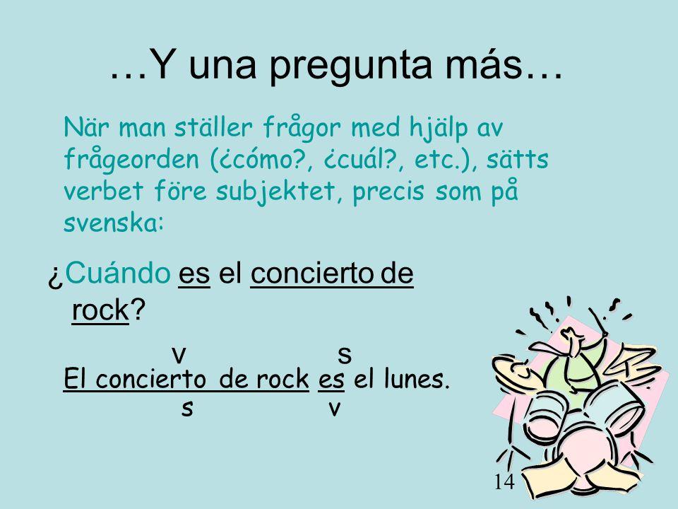 14 ¿Cuándo es el concierto de rock.