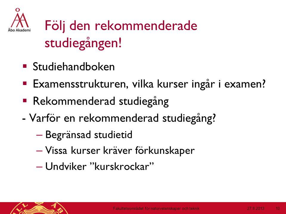 Följ den rekommenderade studiegången.