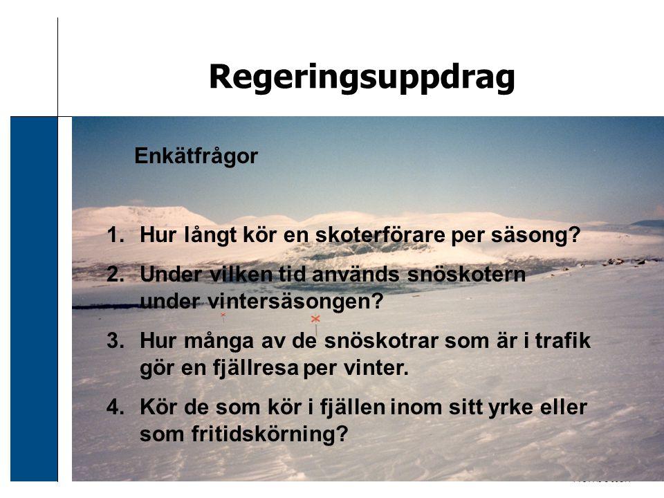 2006-12-24 Sven Svensson Regeringsuppdrag Enkätfrågor 1.Hur långt kör en skoterförare per säsong? 2.Under vilken tid används snöskotern under vintersä