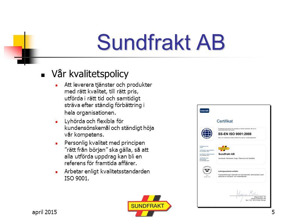 april 2015 Sundfrakt AB Vår miljöpolicy Sundfrakt åtar sig att följa gällande miljölagstiftning och föreskrifter samt andra för verksamheten gällande regler.
