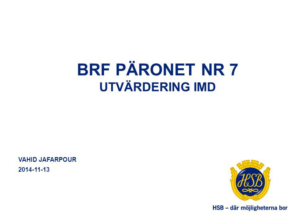 BRF PÄRONET NR 7 UTVÄRDERING IMD VAHID JAFARPOUR 2014-11-13