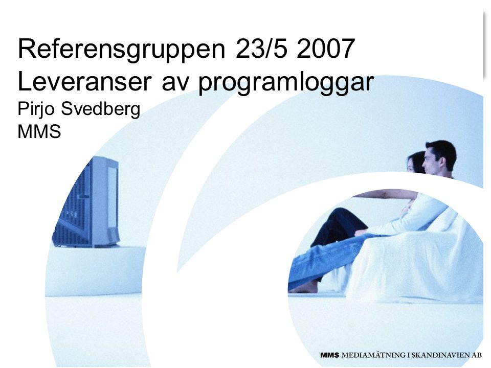 Referensgruppen 23/5 2007 Leveranser av programloggar Pirjo Svedberg MMS