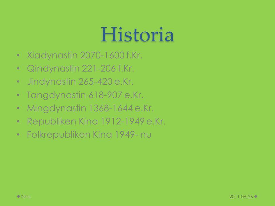 Historia Xiadynastin 2070-1600 f.Kr. Qindynastin 221-206 f.Kr. Jindynastin 265-420 e.Kr. Tangdynastin 618-907 e.Kr. Mingdynastin 1368-1644 e.Kr. Repub