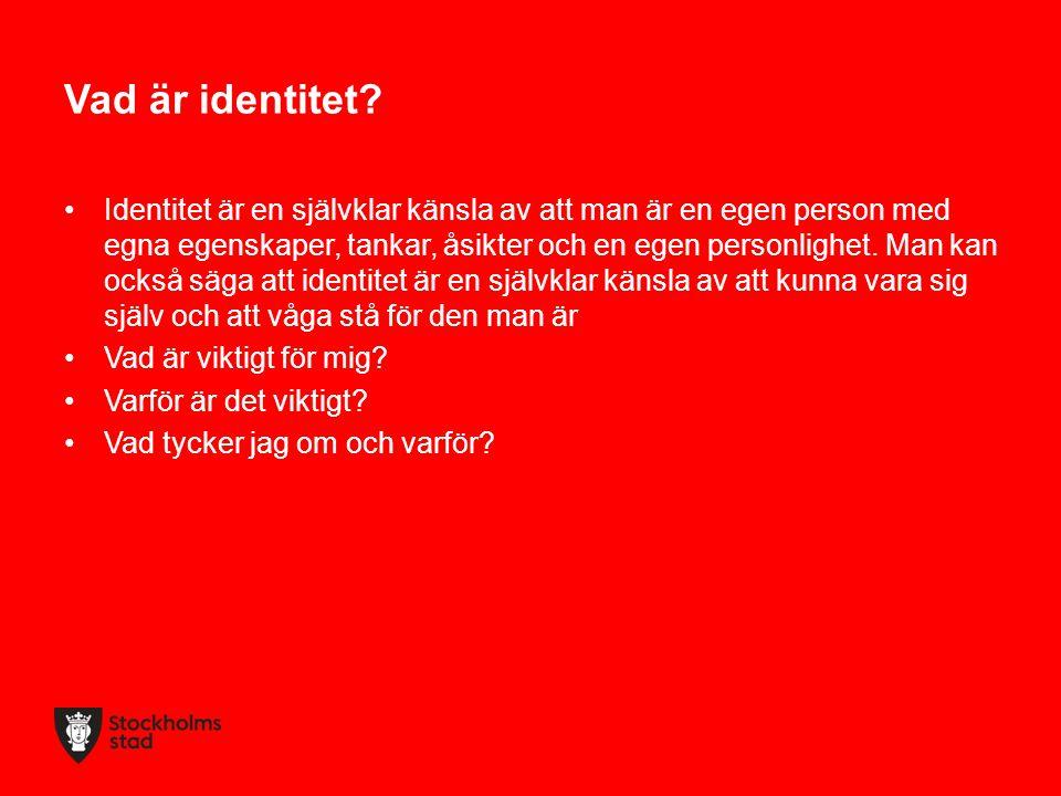 Vad är identitet? Identitet är en självklar känsla av att man är en egen person med egna egenskaper, tankar, åsikter och en egen personlighet. Man kan