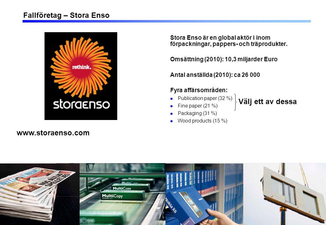 10 Stora Enso är en global aktör i inom förpackningar, pappers- och träprodukter. Omsättning (2010): 10,3 miljarder Euro Antal anställda (2010): ca 26