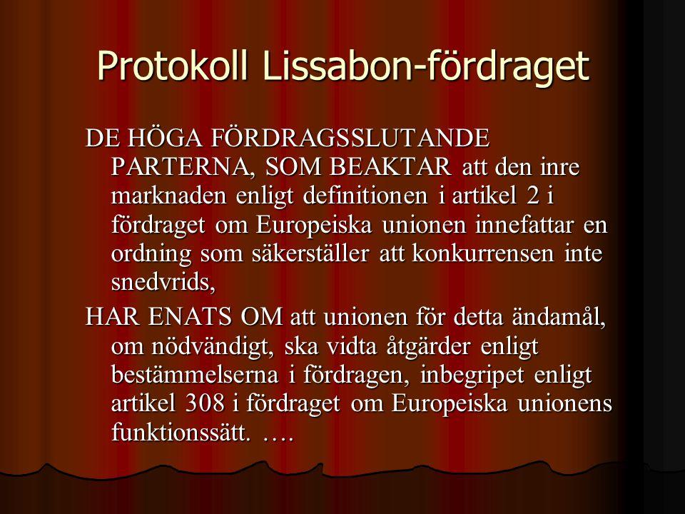Protokoll Lissabon-fördraget DE HÖGA FÖRDRAGSSLUTANDE PARTERNA, SOM BEAKTAR att den inre marknaden enligt definitionen i artikel 2 i fördraget om Euro